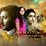 Na Bole Tum Na Maine Kuch Kaha (Season 2) 3rd June 2013 Watch Online